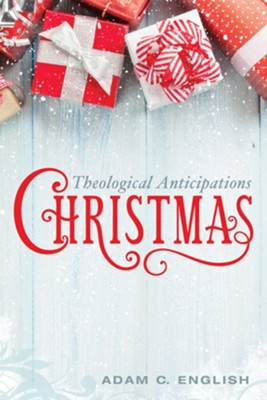 Christmas: Theological Anticipations - eBook  -     By: Adam C. English