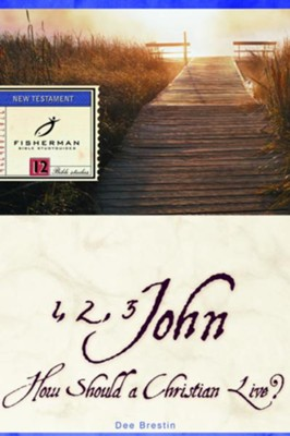 1, 2, 3 John: How Should a Christian Live? - eBook  -     By: Dee Brestin