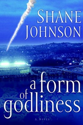 A Form of Godliness - eBook  -     By: Shane Johnson