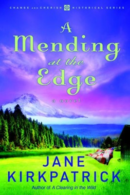 A Mending at the Edge: A Novel - eBook Change and Cherish Series #3  -     By: Jane Kirkpatrick