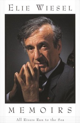 All Rivers Run to the Sea: Memoirs - eBook  -     By: Elie Wiesel