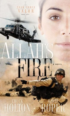 Allah's Fire - eBook Task Force Valor Series #1  -     By: Gayle Roper, Chuck Holton
