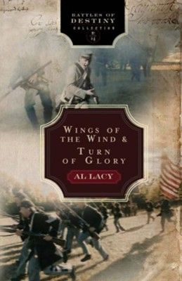 Wings of the Wind/Turn of Glory 2 in 1 V.4 Battles of Destiny Series  -     By: Al Lacy