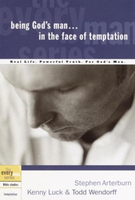 Being God's Man in the Face of Temptation - eBook  -     By: Stephen Arterburn, Kenny Luck, Todd Wendorff