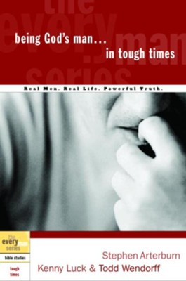 Being God's Man in Tough Times - eBook  -     By: Stephen Arterburn