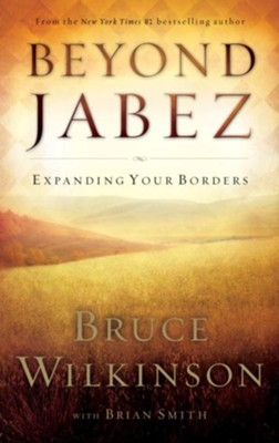 Beyond Jabez: Expanding Your Borders - eBook  -     By: Bruce Wilkinson