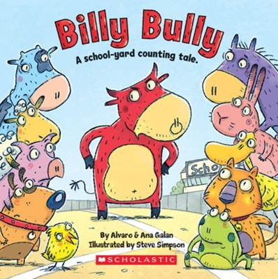 Billy Bully  -     By: Ana Galan, Alvaro Galan     Illustrated By: Steve Simpson