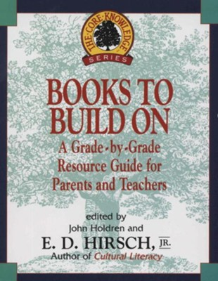 Books to Build On: A Grade-By-Grade Resource Guide for Parents and Teachers - eBook  -     By: E.D. Hirsch