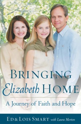 Bringing Elizabeth Home: A Journey of Faith and Hope - eBook  -     By: Ed Smart, Lois Smart
