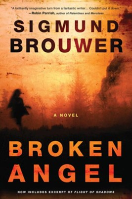 Broken Angel: A Novel - eBook  -     By: Sigmund Brouwer