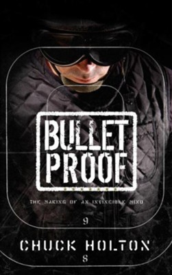 Bulletproof: The Making of an Invincible Mind - eBook  -     By: Chuck Holton
