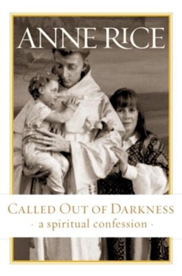 Called Out of Darkness - eBook  -     By: Anne Rice
