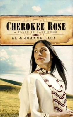 Cherokee Rose - eBook  -     By: Al Lacy, JoAnna Lacy