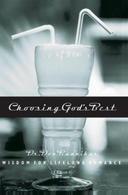 Choosing God's Best - '06 Repack: Wisdom for Lifelong Romance - eBook  -     By: Dr. Don Raunikar