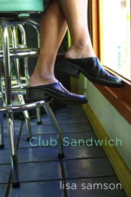 Club Sandwich - eBook  -     By: Lisa Samson
