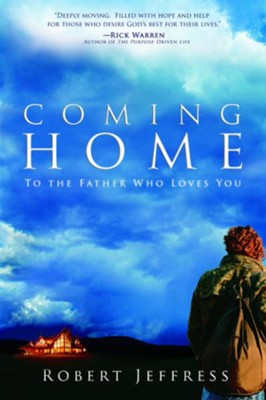 Coming Home: To the Father Who Loves You - eBook  -     By: Robert Jeffress