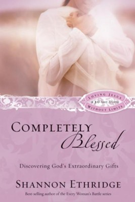 Completely Blessed: Discovering God's Extraordinary Gifts - eBook  -     By: Shannon Ethridge