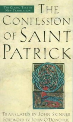 Confession of Saint Patrick - eBook  -     By: John Skinner