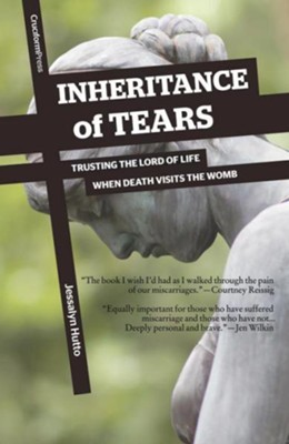 Inheritance of Tears: Trusting the Lord of Life When   -     By: Jessalyn Hutto
