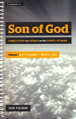 Son of God: A Bible Study for Women on the Gospel of Mark, Vol. 2   -     By: Keri Folmar