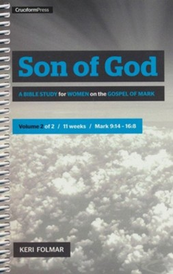 Son of God: A Bible Study for Women on the Gospel of Mark, Vol. 1   -     By: Keri Folmar