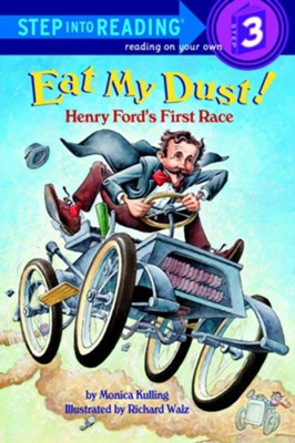 Eat My Dust! Henry Ford's First Race - eBook  -     By: Monica Kulling