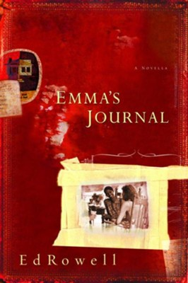 Emma's Journal - eBook  -     By: Ed Rowell