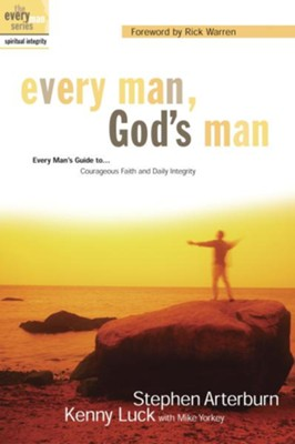 Every Man, God's Man: Every Man's Guide to...Courageous Faith and Daily Integrity - eBook  -     By: Stephen Arterburn