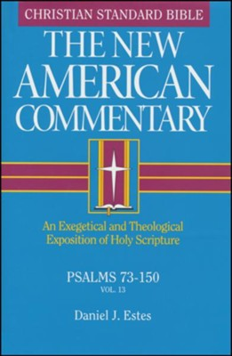 Psalms 73-150, New American Commentary  -     By: Daniel J. Estes