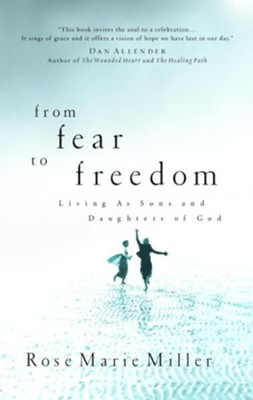 From Fear to Freedom: Living as Sons and Daughters of God - eBook  -     By: Rose Miller