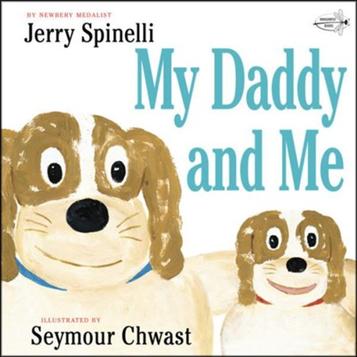 My Daddy and Me  -     By: Jerry Spinelli
