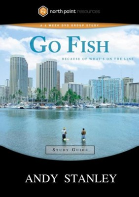 Go Fish Study Guide: Because of What's on the Line - eBook  -     By: Andy Stanley