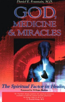 God, Medicine, and Miracles: The Spiritual Factor in Healing - eBook  -     By: Daniel Fountain