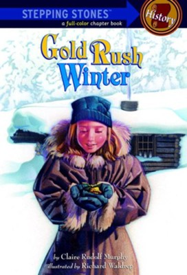 Gold Rush Winter - eBook  -     By: Claire Rudolf Murphy