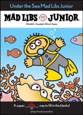 Under The Sea Mad Libs Junior  -     By: Roger Price, Leonard Stern