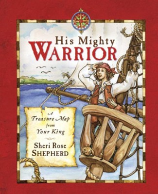 His Mighty Warrior: A Treasure Map from Your King - eBook  -     By: Sheri Rose Shepherd