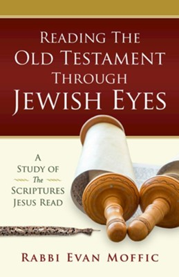 Reading the Old Testament Through Jewish Eyes - eBook  -     By: Rabbi Evan Moffic