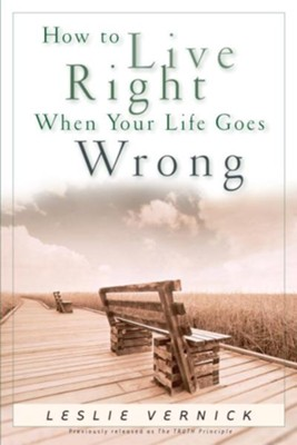 How to Live Right When Your Life Goes Wrong - eBook  -     By: Leslie Vernick