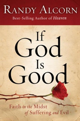 If God Is Good: Faith in the Midst of Suffering and Evil - eBook  -     By: Randy Alcorn