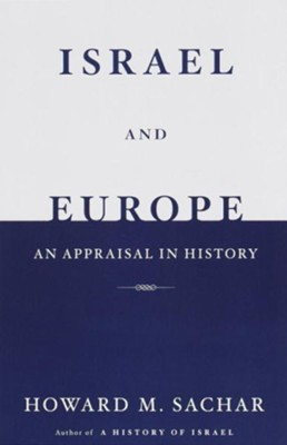 Israel and Europe: An Appraisal in History - eBook  -     By: Howard Sachar