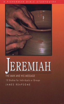 Jeremiah: The Man and His Message - eBook  -     By: James Reapsome