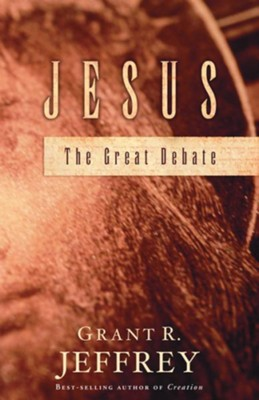 Jesus: The Great Debate - eBook  -     By: Grant R. Jeffrey