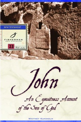 John: An Eyewitness Account of the Son of God - eBook  -     By: Whitney T. Kuniholm
