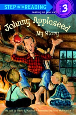 Johnny Appleseed: My Story - eBook  -     By: David L. Harrison     Illustrated By: Mike Wohnoutka
