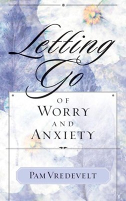 Letting Go of Worry and Anxiety - eBook  -     By: Pam Vredevelt