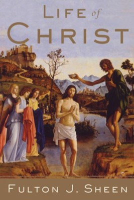 Life of Christ - eBook  -     By: Fulton J. Sheen