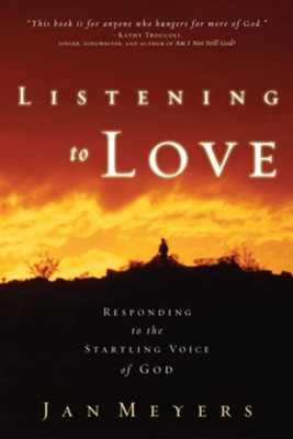 Listening to Love: Responding to the Startling Voice of God - eBook  -     By: Janice Meyers