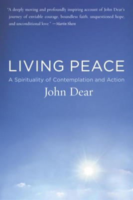 Living Peace: A Spirituality of Contemplation and Action - eBook  -     By: John Dear