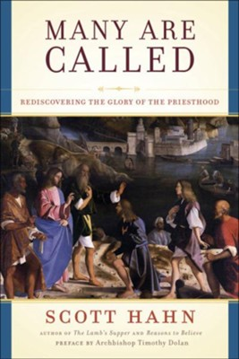 Many Are Called: Rediscovering the Glory of the Priesthood - eBook  -     By: Scott Hahn