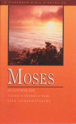 Moses: Encountering God - eBook  -     By: Greg Asimakoupoulos